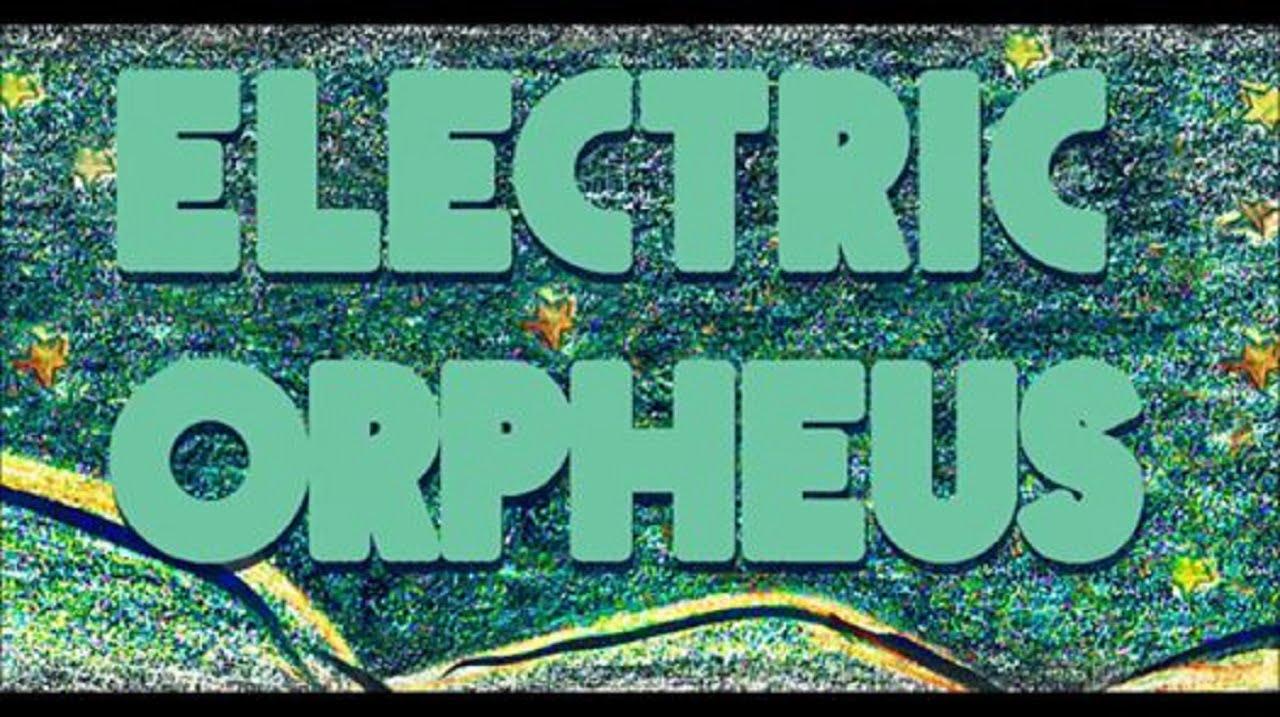 electric orpheus 2019